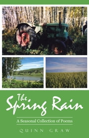 The Spring Rain - A Seasonal Collection of Poems ebook by Quinn Graw