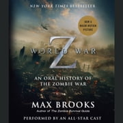 World War Z: The Complete Edition (Movie Tie-In Edition) - An Oral History of the Zombie War audiobook by Max Brooks