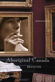 Aboriginal Canada Revisited ebook by Kerstin Knopf
