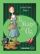 Il mago di Oz ebook by Lyman Frank Baum