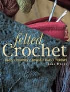 Felted Crochet eBook by Jane Davis