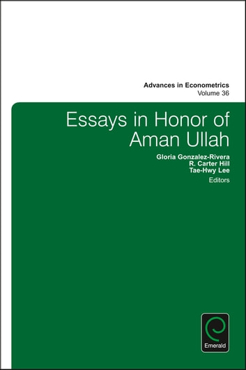Essays in Honor of Aman Ullah ebook by Thomas B. Fomby,Juan Carlos Escanciano,Eric Hillebrand,Ivan Jeliazkov,R. Carter Hill
