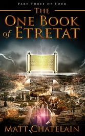 The One Book of Etretat, Part Three of Four ebook by Matt Chatelain