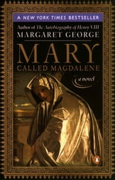 Mary, Called Magdalene ebook by Margaret George