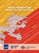 Bhutan Transport 2040 ebook by Asian Development Bank