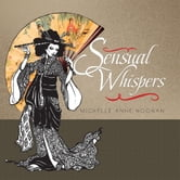 Sensual Whispers - A Poetry Collection from a Scorpio Lady ebook by Michelle Anne Noonan