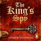 The King's Spy - (Thomas Hill 1) audiobook by Andrew Swanston