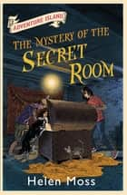 The Mystery of the Secret Room - Book 13 ebook by