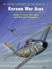 Korean War Aces ebook by Robert F. Dorr