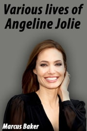 Various Lives of Angelina Jolie ebook by Marcus Baker