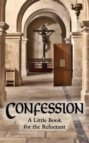 Confession - A Little Book for the Reluctant ebook by Rev. Msgr. Louis Gaston de Segur