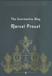 The Guermantes Way - In Search of Lost Time, Volume 3 (Penguin Classics Deluxe Edition) ebook by Marcel Proust,Mark Treharne