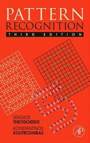 Pattern Recognition ebook by Theodoridis, Sergios