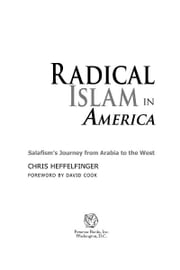 Radical Islam in America: Salafism's Journey from Arabia to the West ebook by Chris Heffelfinger