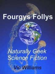 Fourgys Follys ebook by Vic Williams