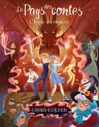 Le pays des contes - tome 3 L'éveil du dragon ebook by Chris Colfer, Cyril Laumonier