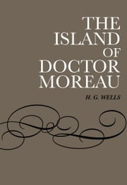 The Island Of Doctor Moreau ebook by H. G. Wells