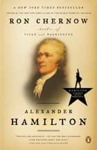 Alexander Hamilton ebook by Ron Chernow