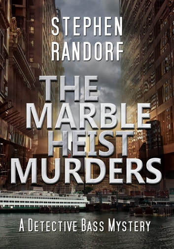 The Marble Heist Murders ebook by Stephen Randorf