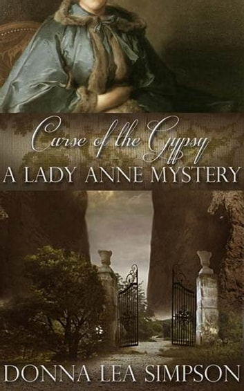 Curse of the Gypsy - A Lady Anne Mystery ebook by Donna Lea Simpson