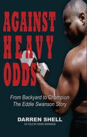 Against Heavy Odds ebook by Darren Shell