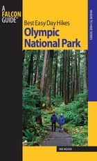 Best Easy Day Hikes Olympic National Park ebook by Erik Molvar
