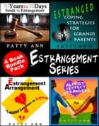 The Estrangement Series: * Seeds to Estrangement * Estranged Coping Strategies * Twisted Lessons in Love * An Estrangment Reconciliation ebook by Patty Ann