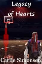 Legacy of Hearts ebook by Carlie Simonsen