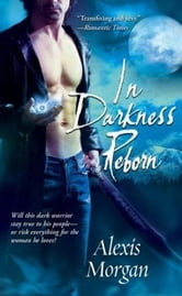 In Darkness Reborn ebook by Alexis Morgan