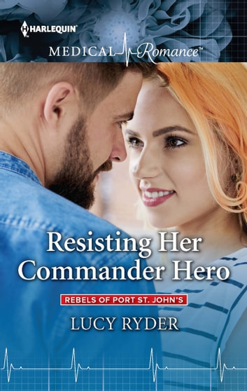 Resisting Her Commander Hero ebook by Lucy Ryder
