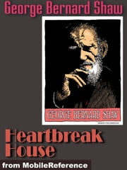 Heartbreak House (Mobi Classics) ebook by George Bernard Shaw