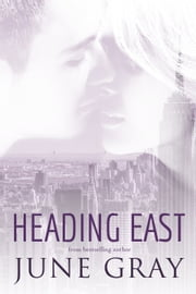 Heading East - (Part 2 of 2) ebook by June Gray