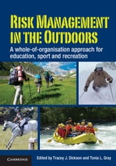 Risk Management in the Outdoors ebook by Dickson, Tracey J.