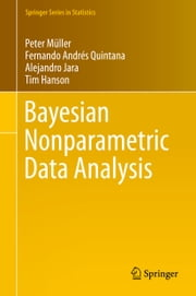 Bayesian Nonparametric Data Analysis ebook by Peter Müller,Fernando Andrés Quintana,Alejandro Jara,Tim Hanson