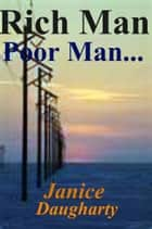 Rich Man-Poor Man... eBook by Janice Daugharty