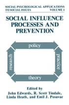 Social Influence Processes and Prevention ebook by John Edwards, R. Scott Tindale, Linda Heath,...