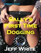 Sally's First Time Dogging ebook by Jeff White