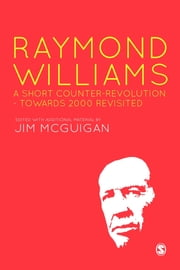 Raymond Williams: A Short Counter Revolution - Towards 2000, Revisited ebook by Dr. Jim McGuigan