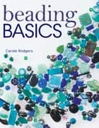Beading Basics ebook by Carole Rodgers