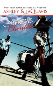 Supreme Clientele ebook by Ashley,JaQuavis