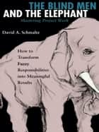 The Blind Men and the Elephant ebook by David A. Schmaltz