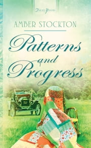 Patterns and Progress ebook by Amber Stockton