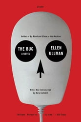 The Bug - A Novel ebook by Ellen Ullman