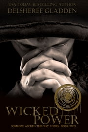 Wicked Power ebook by DelSheree Gladden