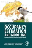 Occupancy Estimation and Modeling - Inferring Patterns and Dynamics of Species Occurrence ebook by Larissa Bailey, James D. Nichols, James E. Hines,...