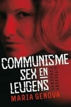 Communisme, Sex en Leugens ebook by Maria Genova