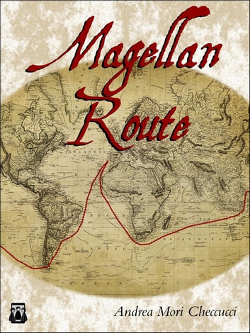 Magellan Route eBook by Andrea Mori Checcucci
