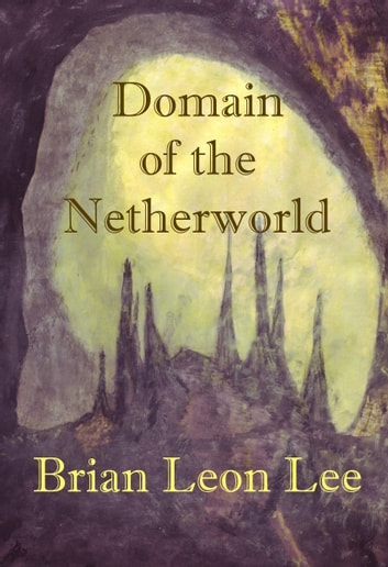 Domain of the Netherworld ebook by Brian Leon Lee
