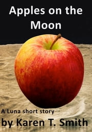 Apples on the Moon ebook by Karen T. Smith