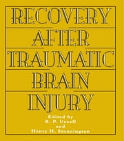 Recovery After Traumatic Brain Injury ebook by Barbara P. Uzzell,Henry H. Stonnington